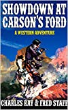 Showdown At Carson's Ford: Gunfight At River's Edge: A Western Adventure (The Marshals of the Night Western Series Book 1)