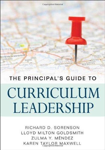 The Principals Guide to Curriculum Leadership by Sorenson, Richard D., Goldsmith, Lloyd M. (Milton, Mendez, [Corwin,2011] (Paperback)