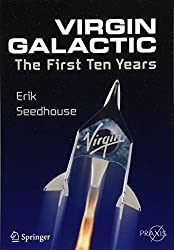 Virgin Galactic: The First Ten Years (Springer Praxis Books)