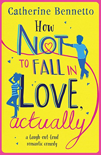 How not to fall in love actually a laugh out loud romantic comedy how not to fall in love actually a laugh out loud romantic fandeluxe Image collections