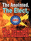 The Anointed, the Elect, and the Damned!, The Akurians, 1438948093