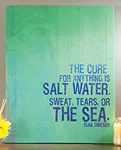 """The Cure for Anything Is Salt Water. Sweat, Tears, or the Sea."" Wall Plaque 22""x 28"""