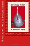 The Persian Helmet, Rhonda Stephens, 1492109290