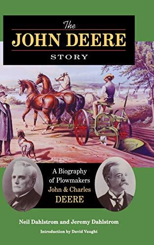 The John Deere Story: A Biography of Plowmakers John and Charles - Tractors Deere John History