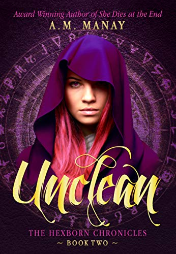 Unclean (The Hexborn Chronicles Book 2) by [Manay, A.M.]