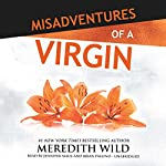 Misadventures of a Virgin: Misadventures Book 1 | Meredith Wild