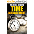 The No B.S. Guide to Time Management: The Simple Art of Getting More Done (in Less Time)