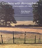 img - for Gardens with Atmosphere - Creating gardens with a sense of place by Arne Maynard (12-Mar-2001) Hardcover book / textbook / text book