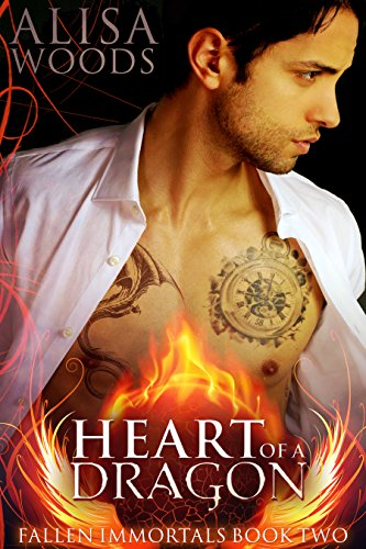 Heart of a Dragon (Fallen Immortals 2) - Paranormal Fairytale Romance by [Woods, Alisa]