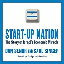 Start-Up Nation: The Story of Israel's Economic Miracle Audiobook by Dan Senor, Saul Singer Narrated by Sean Pratt