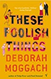 These Foolish Things by Deborah Moggach front cover