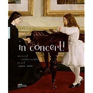 In Concert!: Musical Instruments in Art, 1860-1910