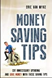 Money Saving Tips: Cut Unnecessary Spending And Save Money With These Saving Tips (Saving Money, Money Management, Money For Life, Spending Addiction, Spending Spree)