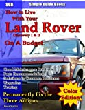 How to Live With Your Land Rover Discovery I & II On a Budget