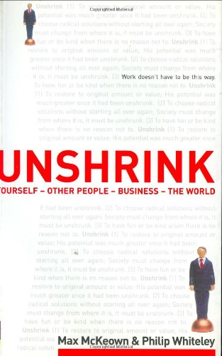 Unshrink: Yourself, Other People, Business, the World