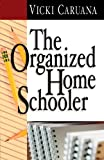 The Organized Homeschooler, Vicki Caruana, 1581343051