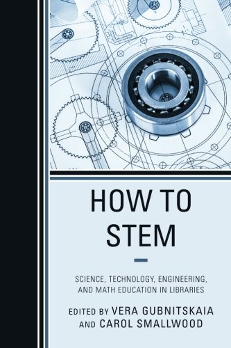 How To Stem  Science  Technology  Engineering  And Math Education In Libraries