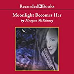Moonlight Becomes Her   Meagan McKinney