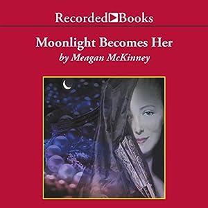 Moonlight Becomes Her Audiobook