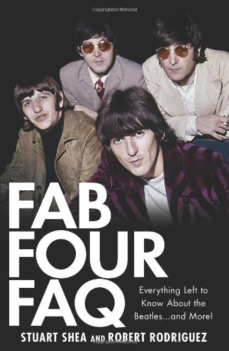 Download Fab Four FAQ: Everything Left to Know About the Beatles ... and More! (FAQ Series) ebook