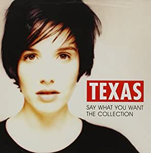 Say What You Want - The Collection /  Texas