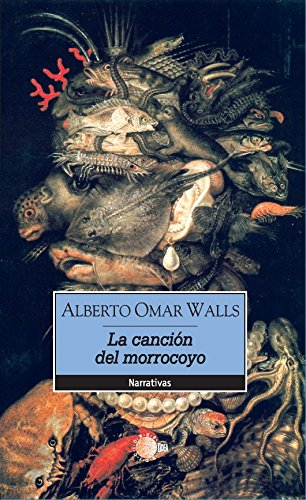 La canción del morrocoyo (Narrativa Idea) (Spanish Edition) by [Omar Walls