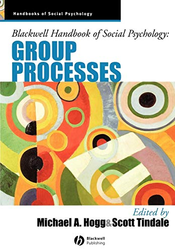 Blackwell Handbook of Social Psychology: Group Processes ()