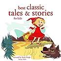 Best Classic Tales and Stories for Kids Hörbuch von  div. Gesprochen von: Katie Haigh