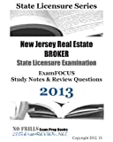 New Jersey Real Estate BROKER State Licensure Examination ExamFOCUS Study Notes and Review Questions 2013, ExamREVIEW, 1490462805