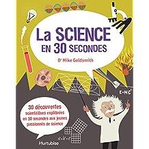 Science en 30 secondes (La)