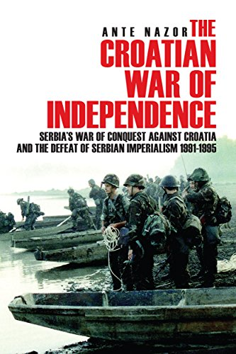 The Croatian War of Independence: Serbia's War of Conquest Against Croatia and the Defeat of Serbian Imperialism 1991-1995 por Ante Nazor