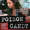 Poison Candy: The Murderous Madam; Inside Dalia Dippolito's Plot to Kill Audiobook by Elizabeth Parker, Mark Ebner Narrated by Karen White