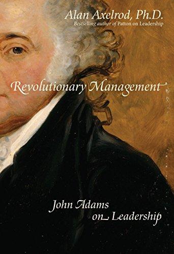 Revolutionary Management: John Adams on Leadership
