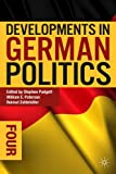 Developments in German Politics 4, , 1137301627