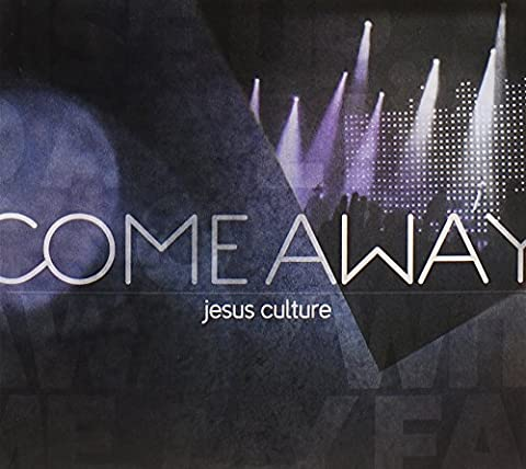 Come Away -CD+DVD- by Jesus Culture (Jesus Culture Come Away Cd)