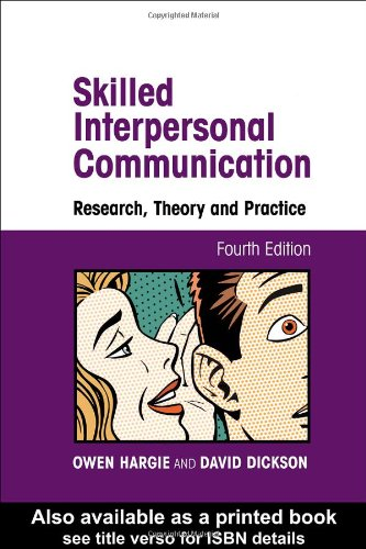 Skilled Interpersonal Communication: Research, Theory and Practice