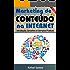 Marketing de Conteúdo na Internet: Introdução, Conceitos e Exemplos Práticos