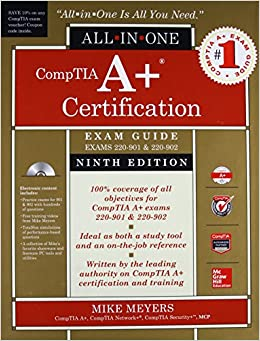 CompTIA A+ Certification All-in-One Exam Guide, Ninth