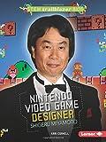 Nintendo Video Game Designer Shigeru Miyamoto (Stem Trailblazer Bios)