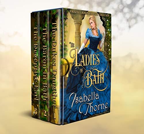 - The Ladies of Bath: A Regency Romance Boxset Collection