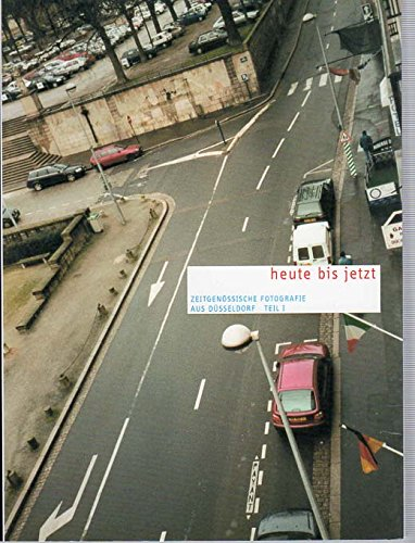 Download Heute Bis Jetzt: Zeitgenossische Fotografie Aus Dusseldorf Teil 1 PDF