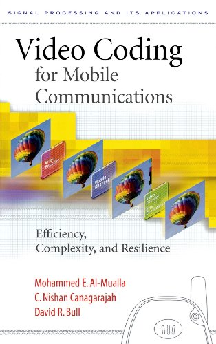 Video Coding for Mobile Communications: Efficiency, Complexity and Resilience (Signal Processing and its Applications)