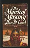 The March of the Muscovy: Ivan the Terrible and the Growth of the Russian Empire, 1400 - 1648 (Bantam Historical, H3158)