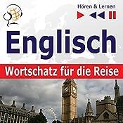Englisch - Wortschatz für die Reise: 1000 Wichtige Wörter und Redewendungen im Alltag (Hören & Lernen) | Dorota Guzik