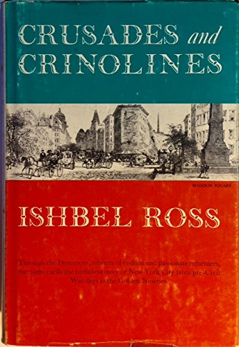 Crusades and Crinolines:  The Life and Times of Ellen Curtis Demorest and William Jennings Demorest