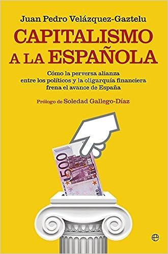 Capitalismo a la española (Actualidad): Amazon.es: Velázquez ...