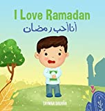 I Love Ramadan English/Arabic Children's Book (Islamic Books - The ''i Love'' Edition)