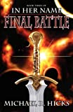 In Her Name Final Battle, Michael R. Hicks, 0984673067