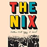 The Nix: A Novel | Nathan Hill