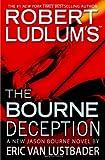 Robert Ludlum's the Bourne Deception, Eric Van Lustbader, 0446539821